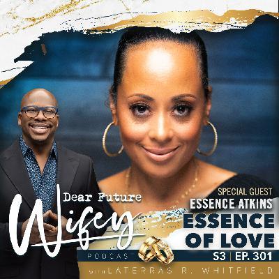 Essence of Love (Guest: Essence Atkins)