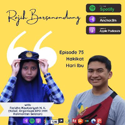Episode 75 - Hakikat Hari Ibu ft. Faridha Kautsariyah