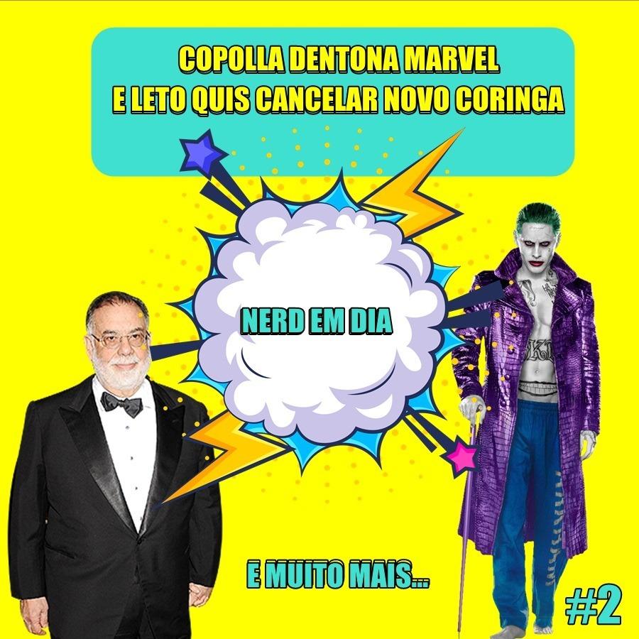 Nerd em dia - Copolla detona Marvel, Jared Leto tentou cancelar novo coringa e muito mais..