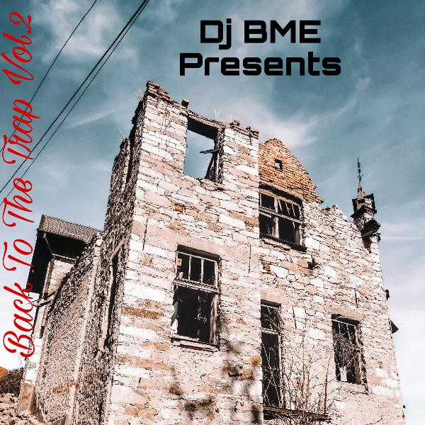 Dj BME Presents: Back To The Trap Vol.2
