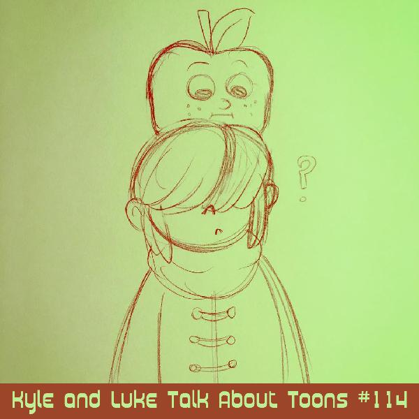 Kyle and Luke Talk About Toons #114: I Forgot the Clams!