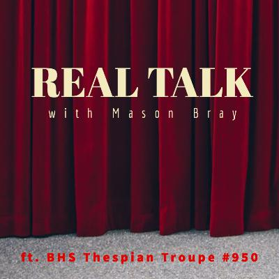 Ep. 408 - THEATRE TALKS with a Thespian Troupe - BHS Troupe #950