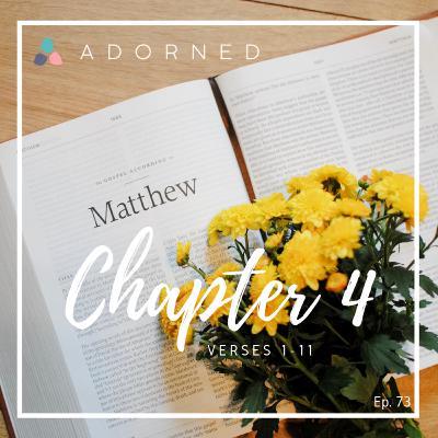 Ep. 73 - Matthew - Chapter 4 - verses 1-11