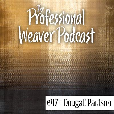 47 : Sean Dougall & Andrew Paulson on growing and developing their design practice, the challenges of weaving with metal, what inspires them to keep exploring, and more.