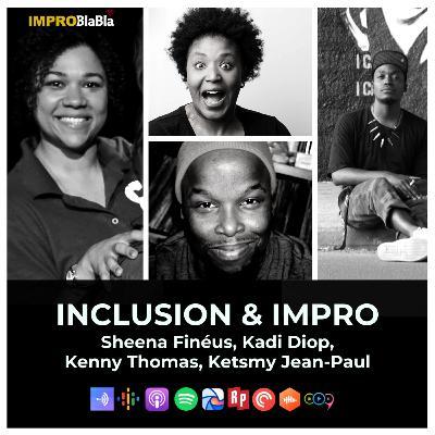 Inclusion & Impro - Kadi Diop, Kenny Thomas, Sheena Finéus, Ketsmy Jean-Paul