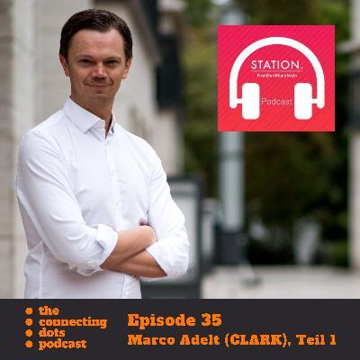 #35: Dr. Marco Adelt, wie schließt Du einen 69 Mio. € Deal für ein InsurTech Startup ab?