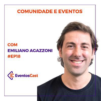 T2E18 - Comunidade e Eventos com Emiliano Agazzoni