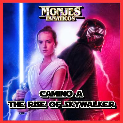 140. Camino a The Rise Of Skywalker.