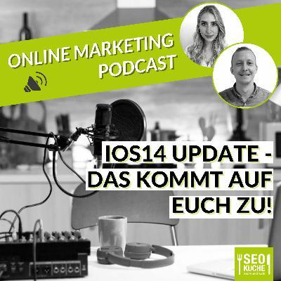 iOS 14 Update - Worauf Werbetreibende jetzt achten sollten! Online Marketing Podcast 27
