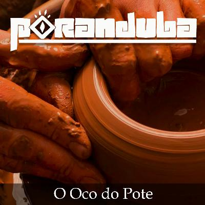 Poranduba 87 - O Oco do Pote (com Mariana Araújo)