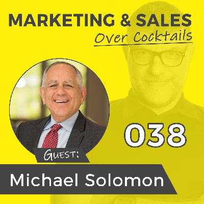 038: Understanding Why Your Customers Buy, with Michael Solomon