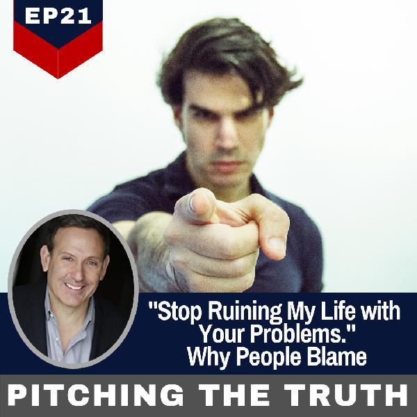 """Ep 21."""" Stop Ruining My Life with Your Problems.""""-Why People Blame?"""