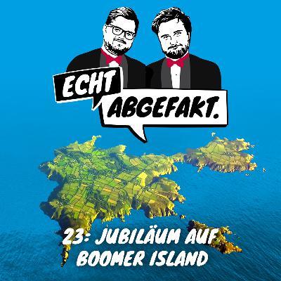 23. JUBILÄUM Auf Boomer Island