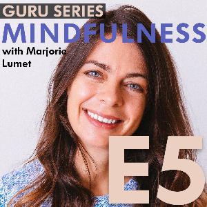 Mindfulness for Life Balance: Basics, Practice, and Benefits