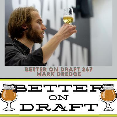 Better on Draft 267 - Mark Dredge