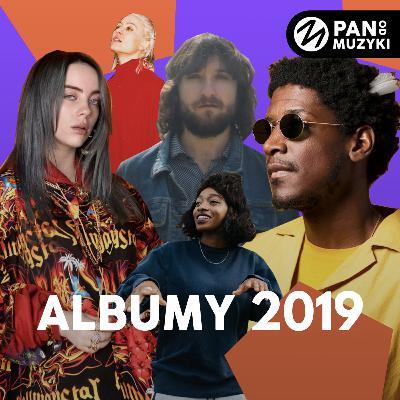 10 najlepszych albumów roku | Podsumowanie 2019 | Pan od Muzyki Podcast #06
