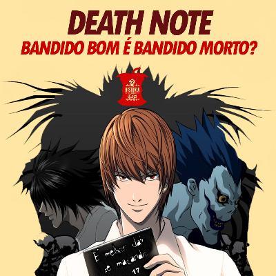 28 # HistóriaNoCast - Death Note: bandido bom é bandido morto?