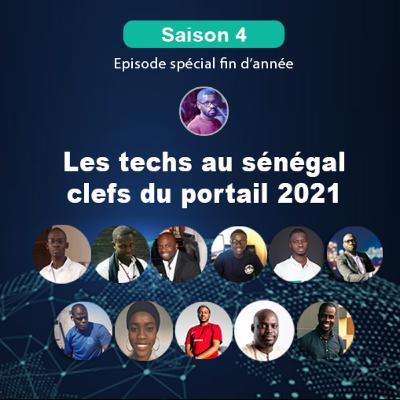 S4P1E4 - Les techs au sénégal, clefs du portail 2021 - spécial fin d'année