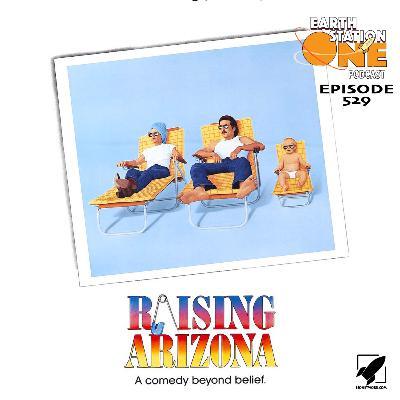 The Earth Station One Podcast – Raising Arizona
