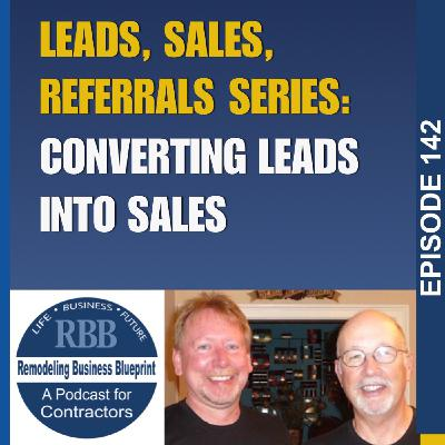 Leads, Sales, Referrals Series - Converting Leads To Sales
