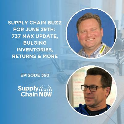 """""""Supply Chain Buzz for June 29th: 737 MAX Update, Bulging Inventories, Returns & More"""""""