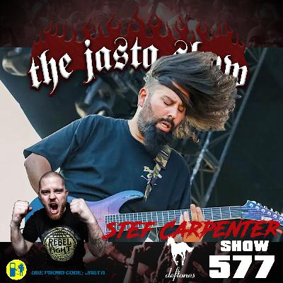 Show #577 - Stef Carpenter (Deftones)