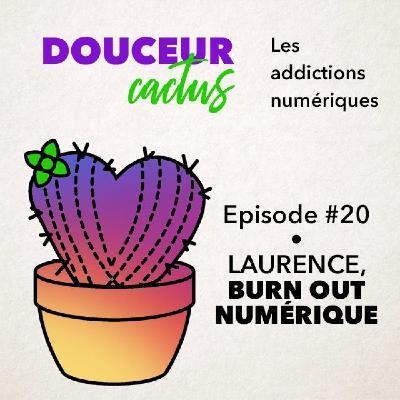 Episode 20 • Laurence, burn out numérique