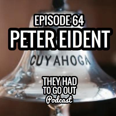 Episode 64: Peter Eident - LT - USCGC Cuyahoga Survivor - Author of 'Bearing Drift' - Part II