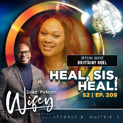 Heal, Sis, Heal! (Guest: Brittainy Noel)