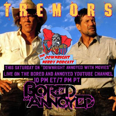"Downright Annoyed - Episode 002: ""Tremors"""