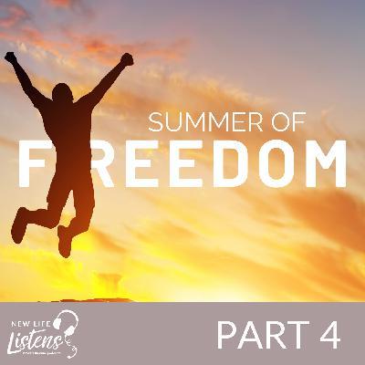 Summer of Freedom - Part 4 with Marissa Schweiger   7.26.2020