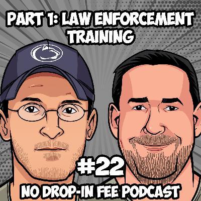 #22 - Part 1: Law Enforcement Training with Retired Sgt. Bob Bemis