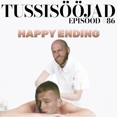 """#86 Tussisööjad: """"happy ending"""""""