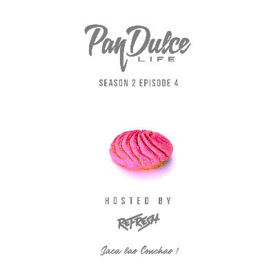 """The Pan Dulce Life"" With DJ Refresh - Season 2 Episode 4"