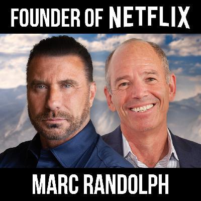 Founder of NETFLIX: Embrace Your Struggles w/ Marc Randolph