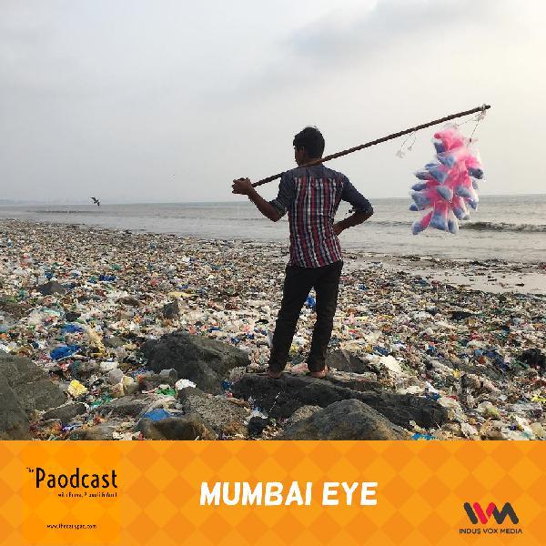 Ep. 96: Mumbai Eye