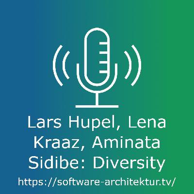 Lars Hupel, Lena Kraaz, Aminata Sidibe: Diversity