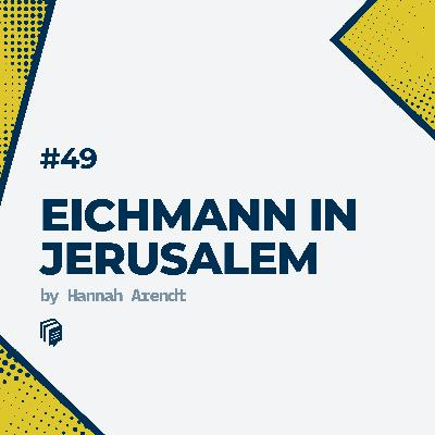49: Eichmann in Jerusalem (خلاصه‌ی کتاب آیشمن در اورشلیم)