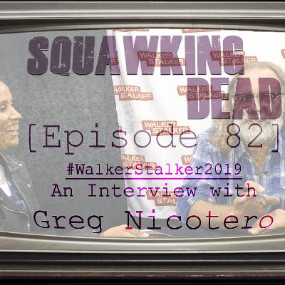 [Episode 82] An Interview with Greg Nicotero