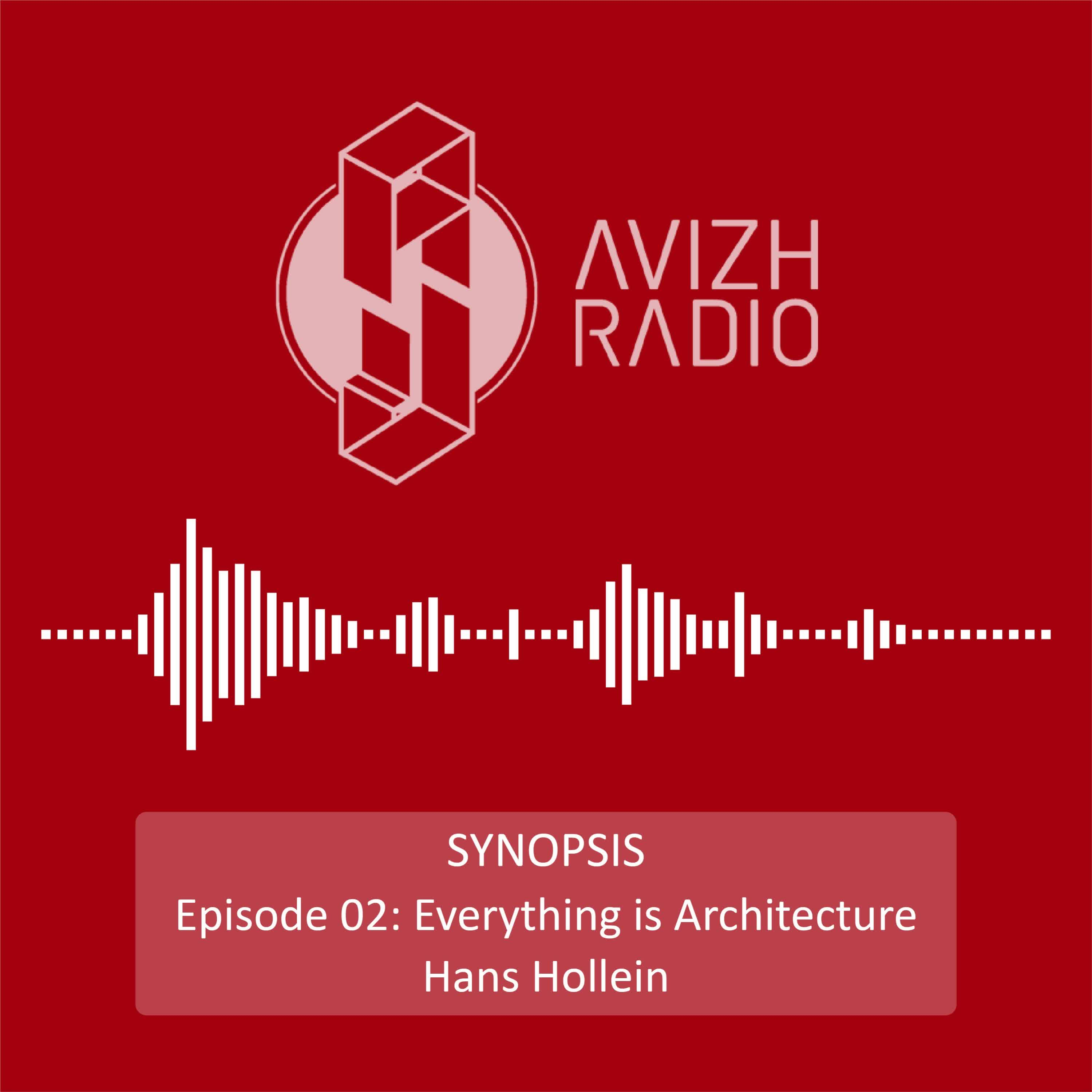 Avizh Radio | SYNOPSIS | Episode 02: Everything is architecture