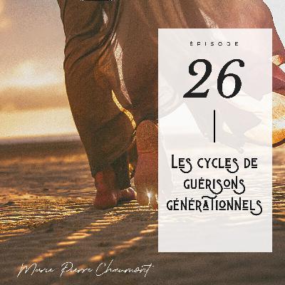 # 26 - Les cycles de guérisons générationnels