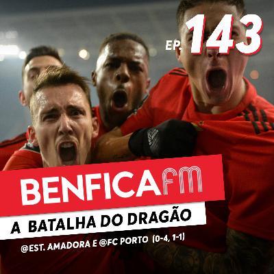 #143 - Benfica FM   FC Porto x Benfica (1-1)