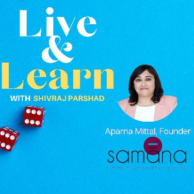 Ep 14. Break the Chain of Exclusion and Discrimination with Aparna Mittal, Founder, Samana Centre