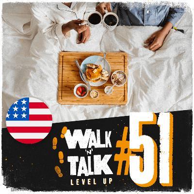 Walk 'n' Talk Level Up #51 - Breakfast in bed