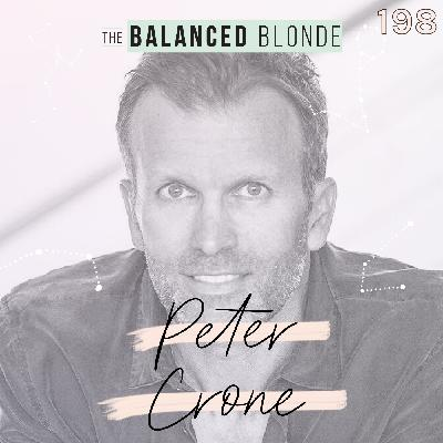Ep 198 ft. Peter Crone: Being With What Is, Transcending Ego, & Shifting Limiting Beliefs with The Mind Architect