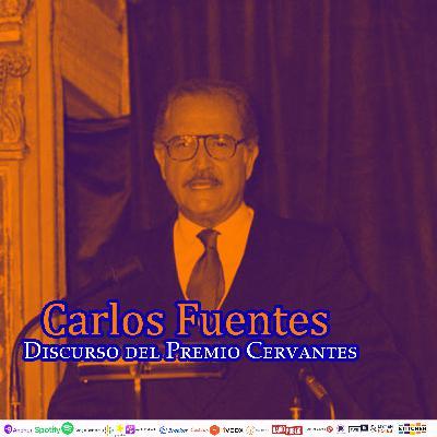 #254: Discurso de Carlos Fuentes al recibir el Premio Cervantes