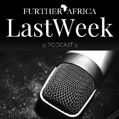FurtherAfrica's Last Week - Episode 3