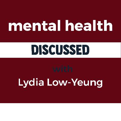 Episode 1 - Mental health with Lydia Low Yeung