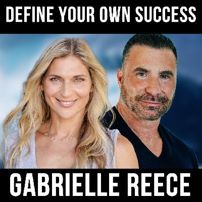 Define Your Own Success w/ Gabrielle Reece