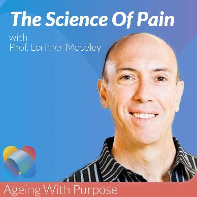 Understanding The Science Of Pain with Prof. Lorimer Moseley